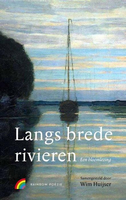 Langs brede rivieren | Wim Huijser (samenstelling) 9789041740397 samenstelling: Wim Huijser Rainbow   Reisverhalen Nijmegen en het Rivierengebied