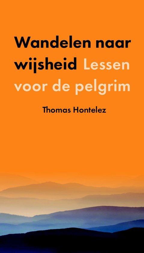 Wandelen naar wijsheid  | Thomas Hontelez 9789043531436  Kok   Wandelgidsen, Santiago de Compostela Reisinformatie algemeen