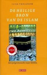 De heilige bron van de islam 9789044506341 Trojanow De Geus   Landeninformatie Oman, Abu Dhabi, Dubai, Saudi-Arabië, Jemen