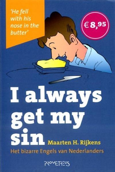I always get my sin 9789044615050 Maarten Rijkens Prometheus   Taalgidsen en Woordenboeken Groot-Brittannië