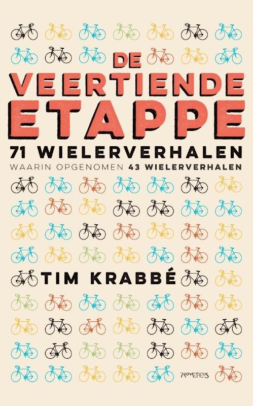 De veertiende etappe | Tim Krabbé 9789044628418 Krabbé, Tim Prometheus   Reisverhalen Reisinformatie algemeen