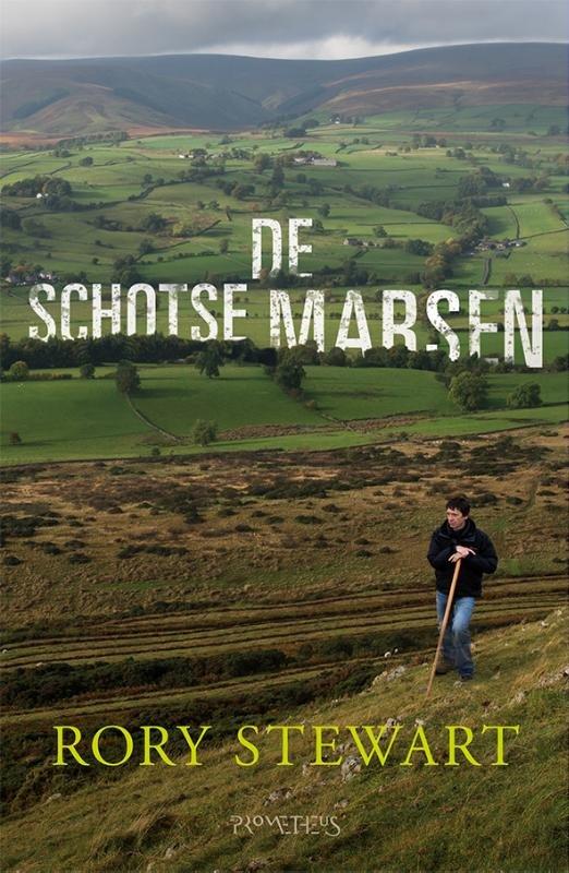 De Schotse Marsen | Rory Stewart 9789044632576 Rory Stewart Prometheus   Reisverhalen, Wandelgidsen Schotland