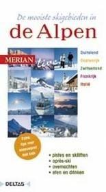 De mooiste skigebieden in de Alpen 9789044714159 Christian Haas Deltas Merian Live reisgidsjes  Wintersport Zwitserland en Oostenrijk (en Alpen als geheel)