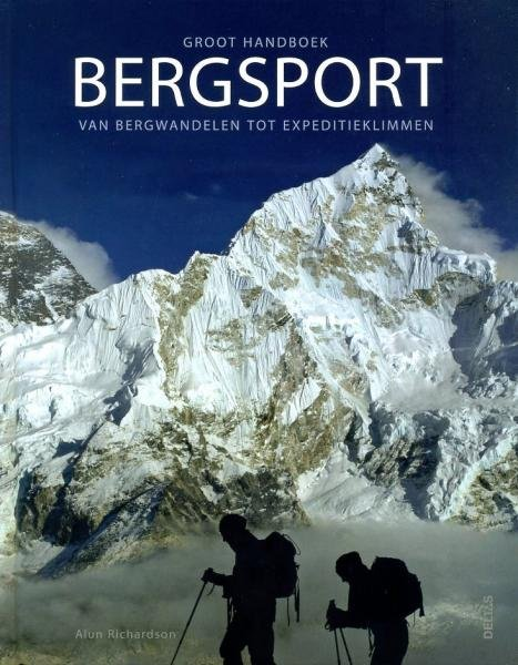 Groot Handboek Bergsport 9789044725261  Deltas   Klimmen-bergsport Reisinformatie algemeen