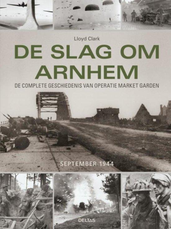 De slag om Arnhem 9789044735215  Deltas   Historische reisgidsen, Landeninformatie Arnhem en de Veluwe