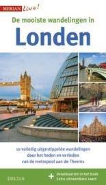 Merian live: De mooiste wandelingen in Londen 9789044737332  Deltas   Wandelgidsen Londen