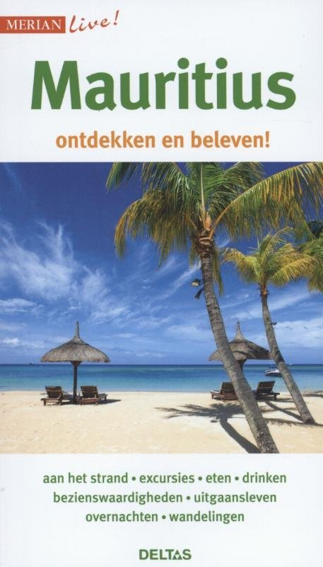 Merian Live Mauritius 9789044740219  Deltas Merian Live reisgidsjes  Reisgidsen Seychellen, Reunion, Comoren, Mauritius