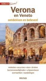 Merian Live Verona Veneto 9789044740295  Deltas Merian Live reisgidsjes  Reisgidsen Zuidtirol, Dolomieten, Friuli, Venetië, Emilia-Romagna
