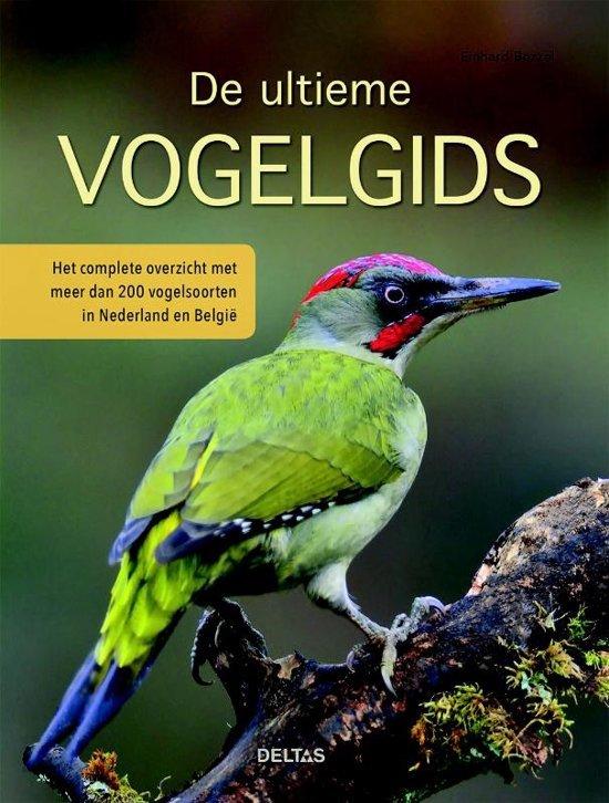 De ultieme vogelgids 9789044740608 Einhard Bezzel Deltas   Natuurgidsen Benelux