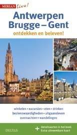 Merian Live Antwerpen, Brugge en Gent 9789044741629  Deltas Merian Live reisgidsjes  Reisgidsen Antwerpen, Gent & Brugge