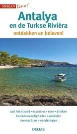 Antalya en de Turkse Riviera 9789044741889  Deltas Merian Live reisgidsjes  Reisgidsen Turkse Riviera, overig Turkije