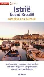 Istrië en Noord-Kroatië 9789044742497  Deltas Merian Live reisgidsjes  Reisgidsen Kroatië