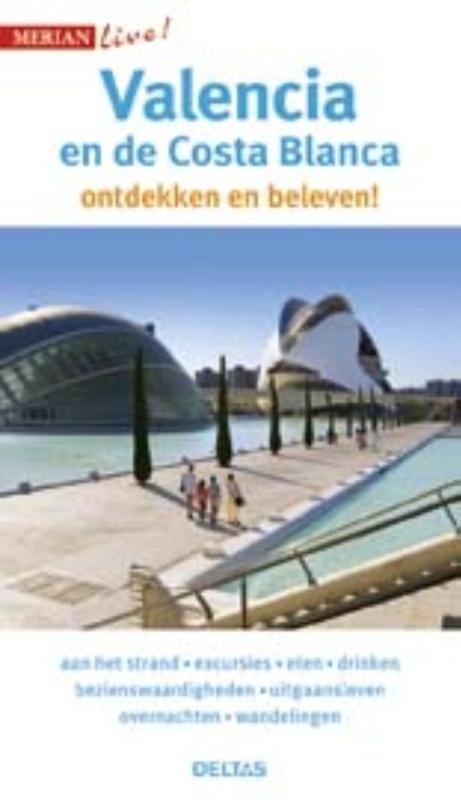 Valencia en de Costa Blanca 9789044745856  Deltas Merian Live reisgidsjes  Reisgidsen Valencia