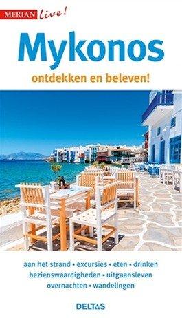 Mykonos ontdekken en beleven! 9789044753851  Deltas Merian Live reisgidsjes  Reisgidsen Egeïsche Eilanden