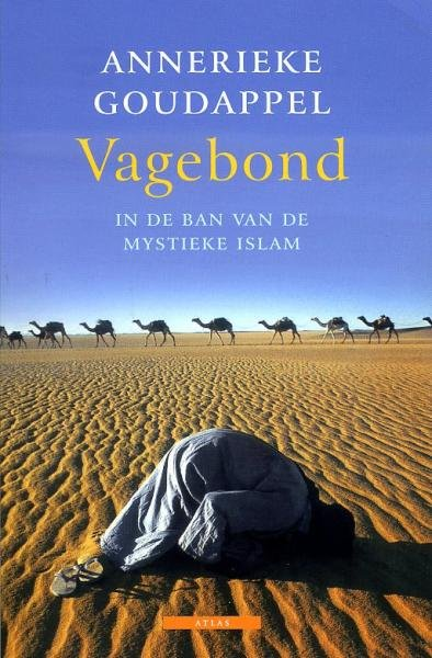 Vagebond 9789045016603 Annerieke Goudappel Atlas-Contact   Reisverhalen Noord-Afrika en de Sahel-landen