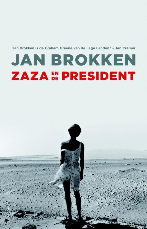 Zaza en de president | Jan Brokken 9789045029238 Jan Brokken Atlas-Contact   Reisverhalen Sahel-landen (Mauretanië, Mali, Niger, Burkina Faso, Tchad, Sudan, Zuid-Sudan)