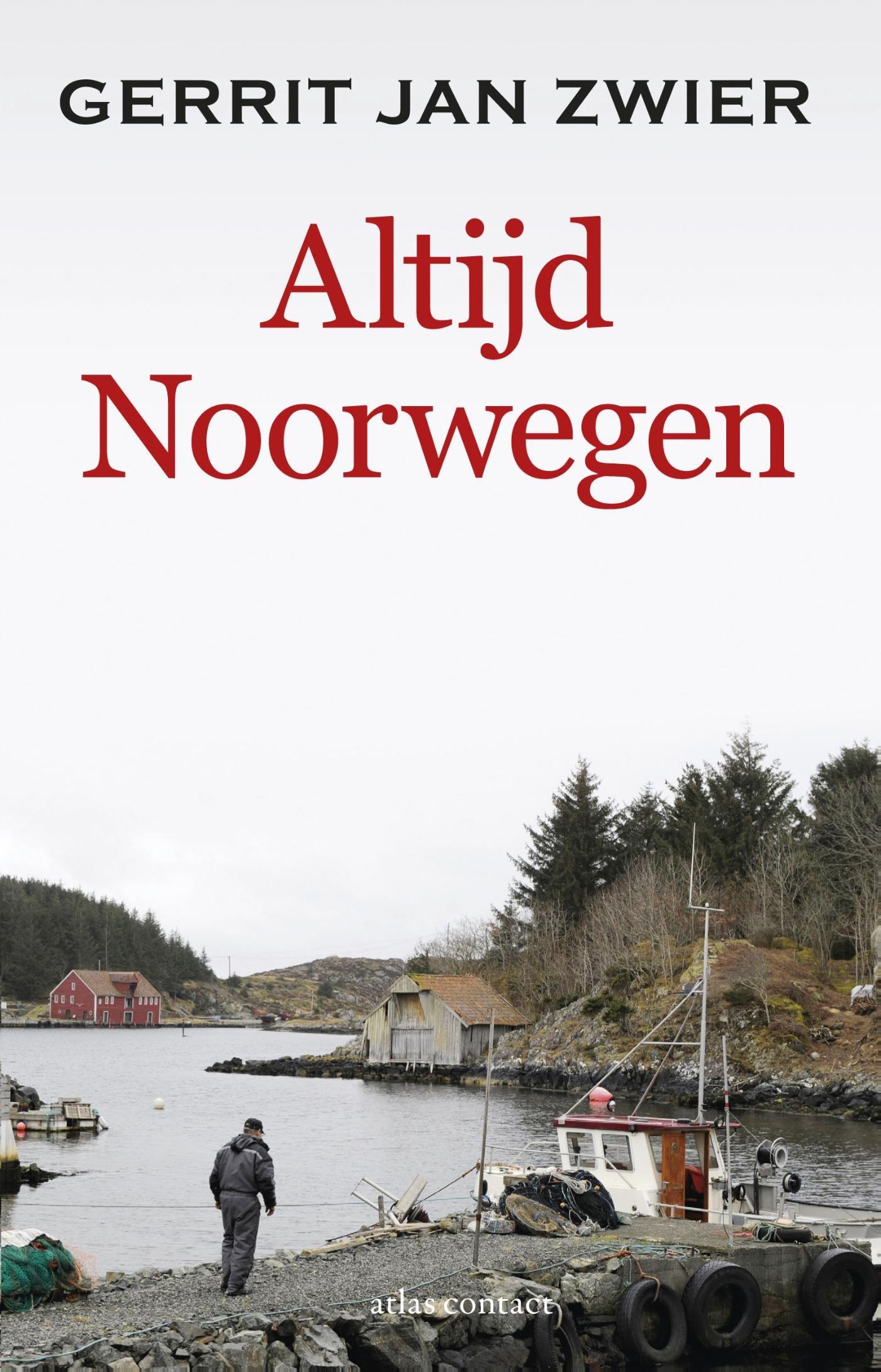 Altijd Noorwegen | Gerrit Jan Zwier 9789045031705 Gerrit Jan Zwier Atlas-Contact   Reisverhalen Noorwegen