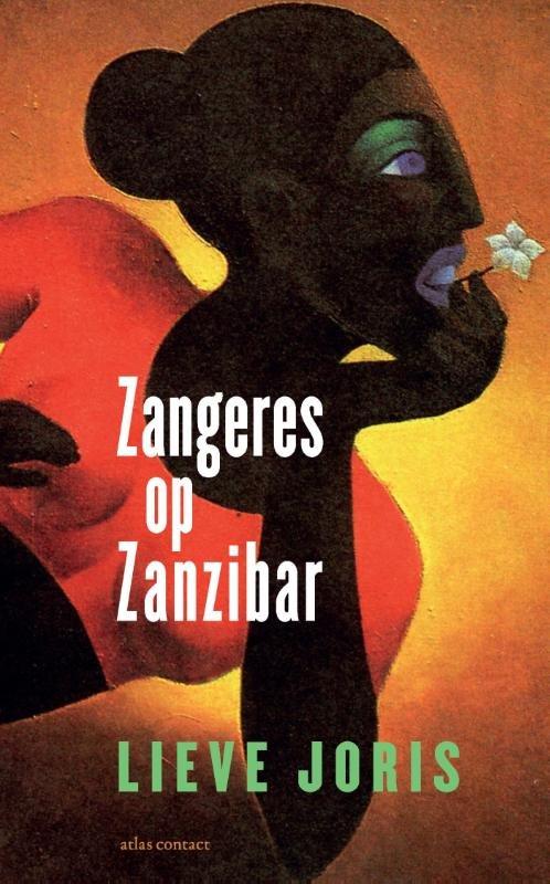 Zangeres op Zanzibar | Lieve Joris 9789045032115  Atlas-Contact   Reisverhalen Wereld als geheel