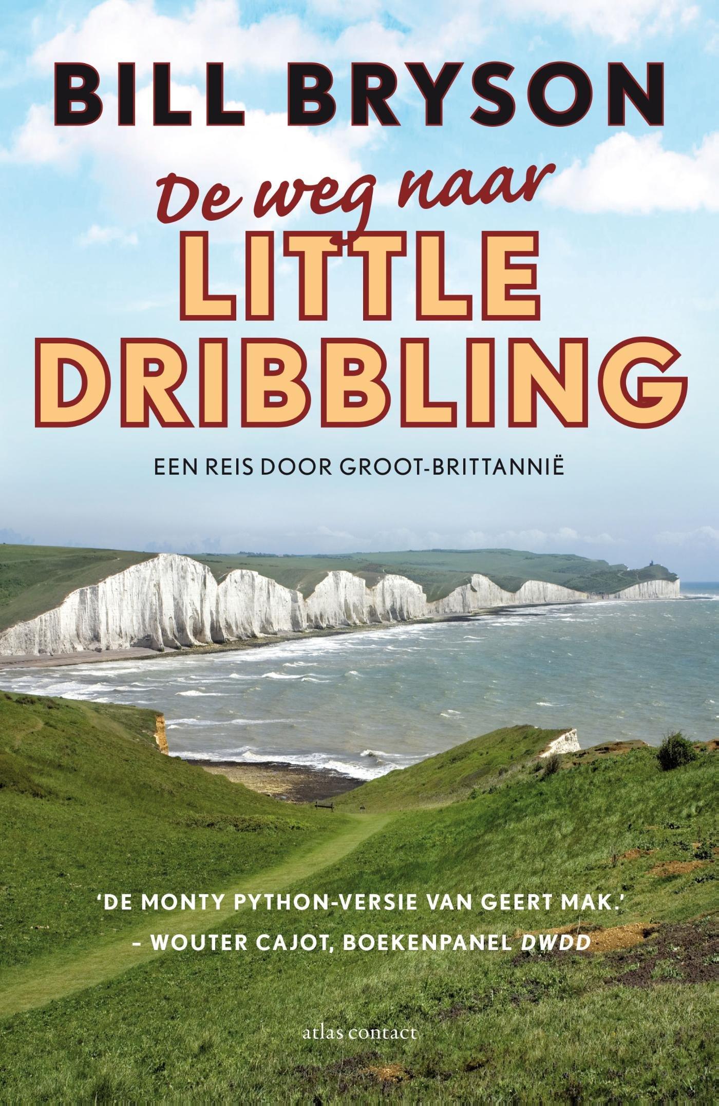 De weg naar Little Dribbling | Bill Bryson 9789045033327 Bill Bryson Atlas-Contact   Landeninformatie, Reisverhalen Groot-Brittannië