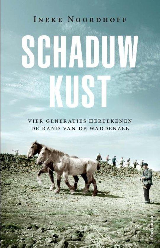 Schaduwkust   Ineke Noordhoff 9789045033556 Ineke Noordhoff Atlas-Contact   Historische reisgidsen, Landeninformatie Waddeneilanden en Waddenzee