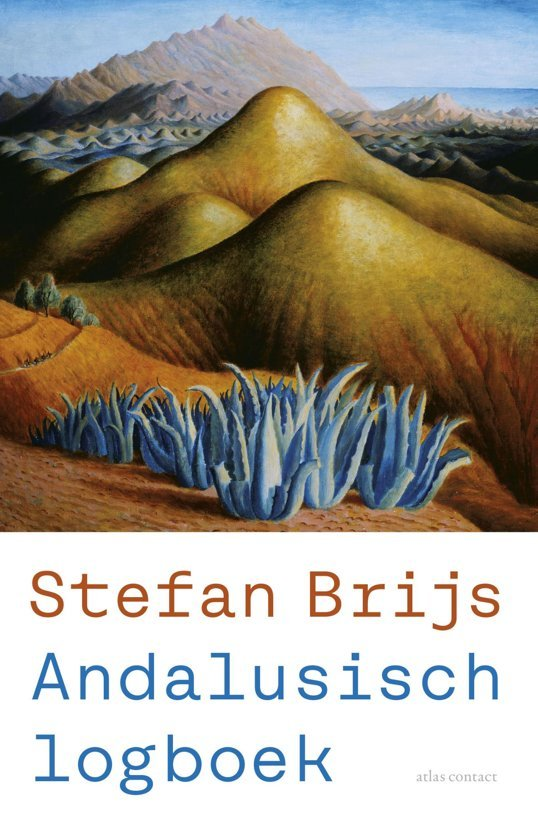 Andalusisch logboek   Stefan Brijs 9789045036830 Stefan Brijs Atlas-Contact   Reisverhalen Andalusië
