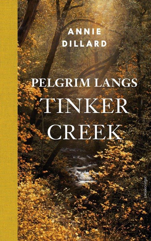 Pelgrim langs de Tinker Creek | Annie Dillard 9789045037509 Annie Dillard Atlas-Contact   Cadeau-artikelen, Reisverhalen Verenigde Staten