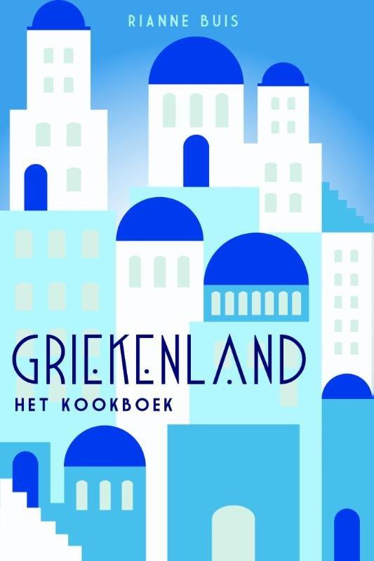 Griekenland - Het kookboek 9789045209173 Marianne Buis Karakter   Culinaire reisgidsen Griekenland