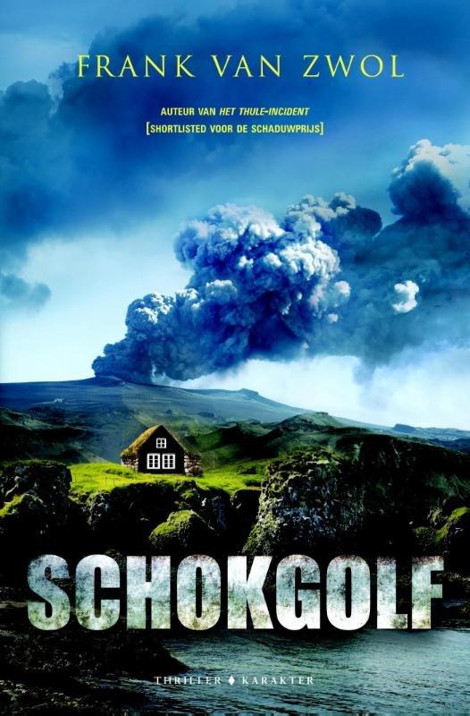 Schokgolf   Frank van Zwol 9789045210698 Frank van Zwol Karakter Uitgevers   Reisverhalen IJsland