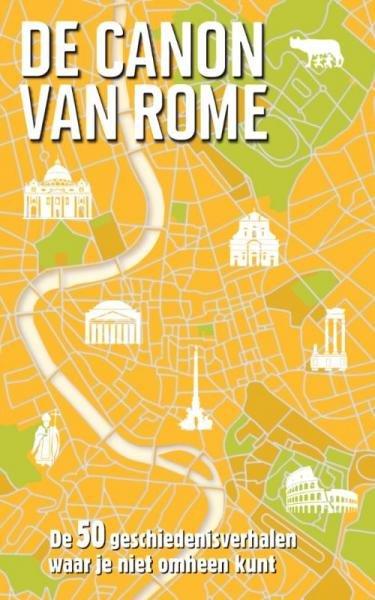 De Canon van Rome 9789045314426 Roel Tanja BBNC   Historische reisgidsen, Reisgidsen Rome, Abruzzen