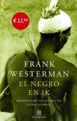 El Negro en ik 9789046700853 Westerman Atlas-Contact   Reisverhalen Wereld als geheel