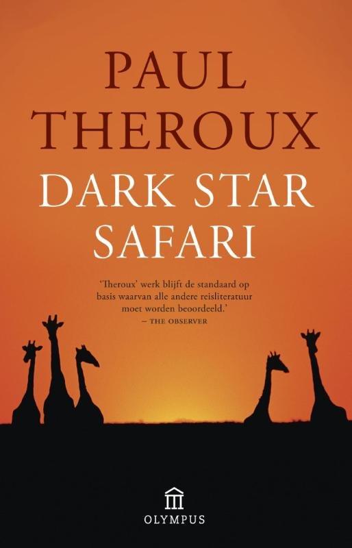 Dark Star Safari 9789046704165 Paul Theroux Atlas-Contact   Reisverhalen Afrika