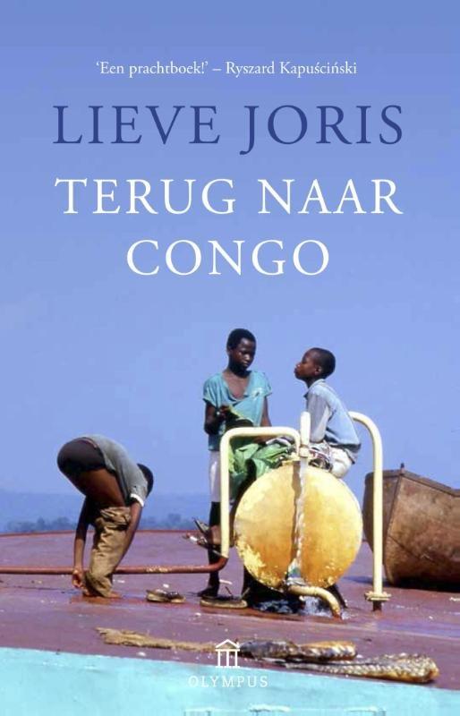 Terug naar Congo 9789046704172 Lieve Joris Meulenhoff   Reisverhalen Centraal-Afrika: Kameroen, Centraal-Afrikaanse Republiek, Equatoriaal Guinee, Gabon, Congo