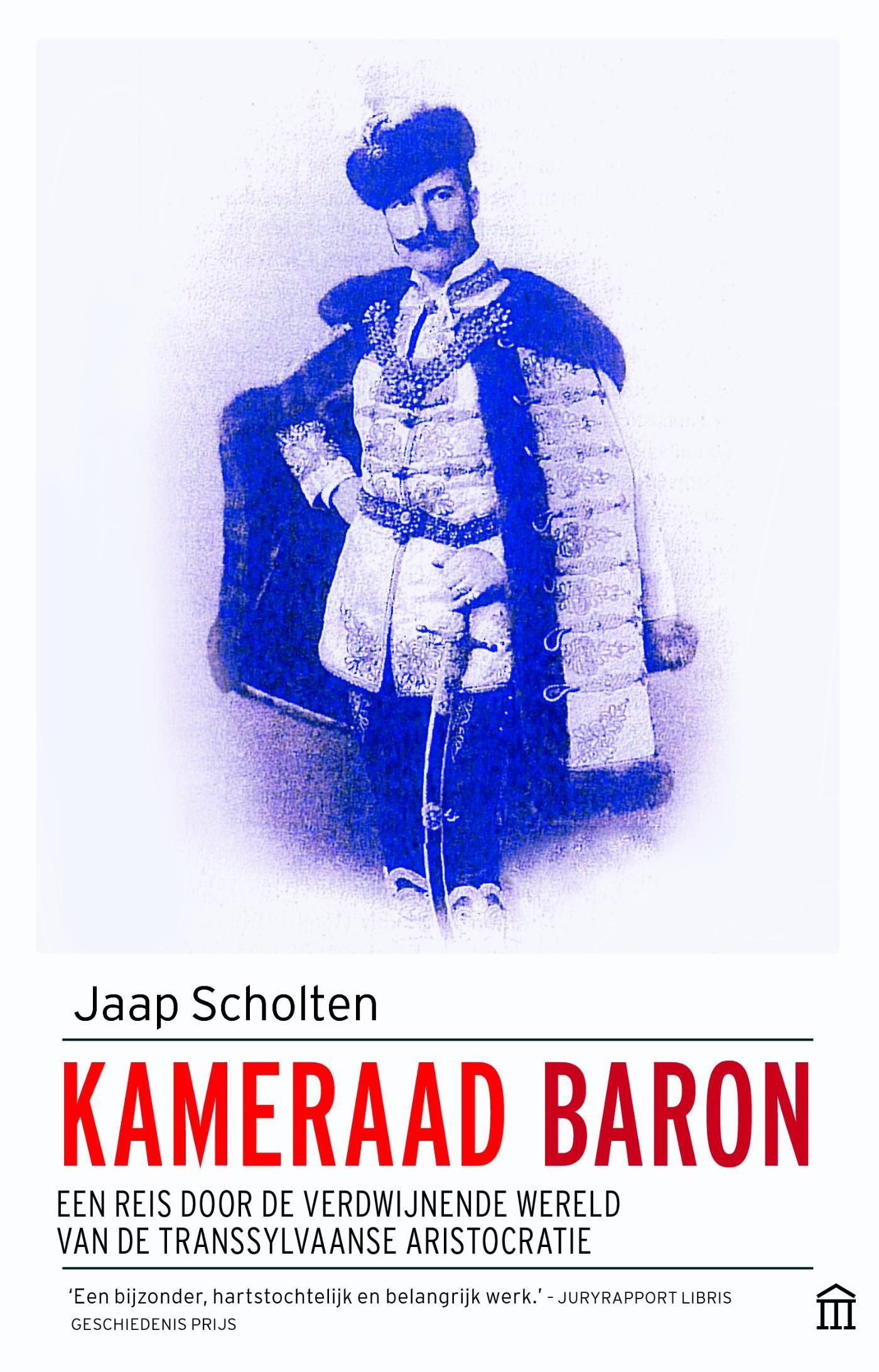 Kameraad Baron 9789046705698 Jaap Scholten Olympus   Reisverhalen Hongarije, Roemenië, Moldavië