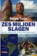 Zes miljoen slagen 9789046805251 Ralph Tuijn Nieuw Amsterdam   Watersportboeken Pacifische Oceaan (Pacific)