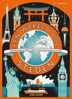 Een wereld vol steden | Lily Murray 9789047709619 Lily Murray Lemniscaat   Kinderboeken, Reisgidsen, Wegenatlassen Wereld als geheel