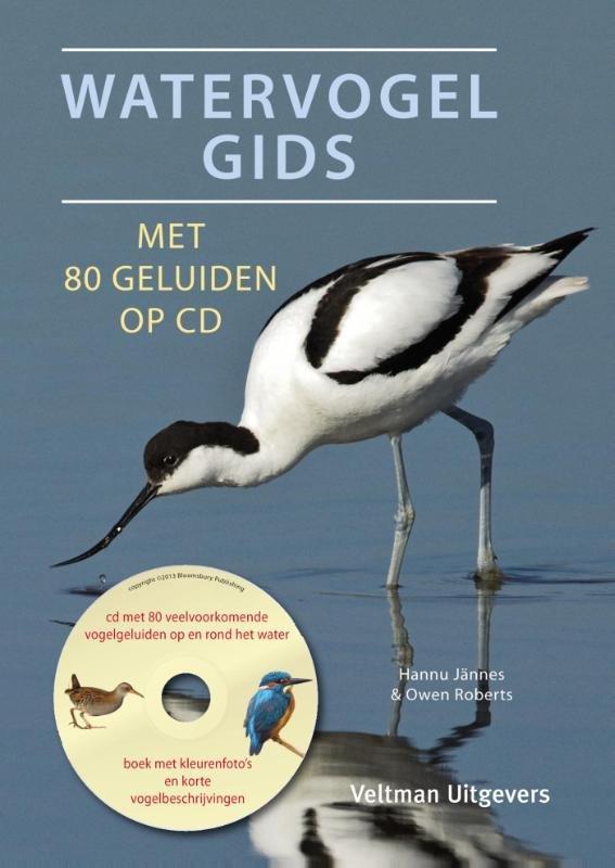 Watervogelgids 9789048312597 Hannu Jännes & Owen Roberts Veltman   Natuurgidsen Benelux
