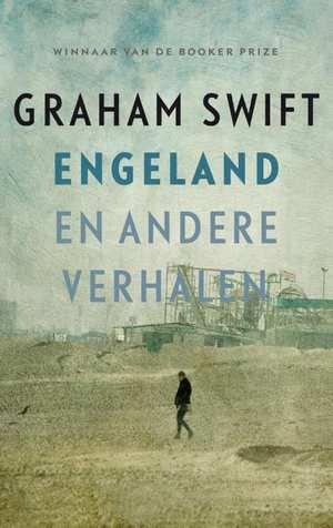 Engeland en andere verhalen 9789048843213 Graham Swift Hollands Diep   Reisverhalen Groot-Brittannië