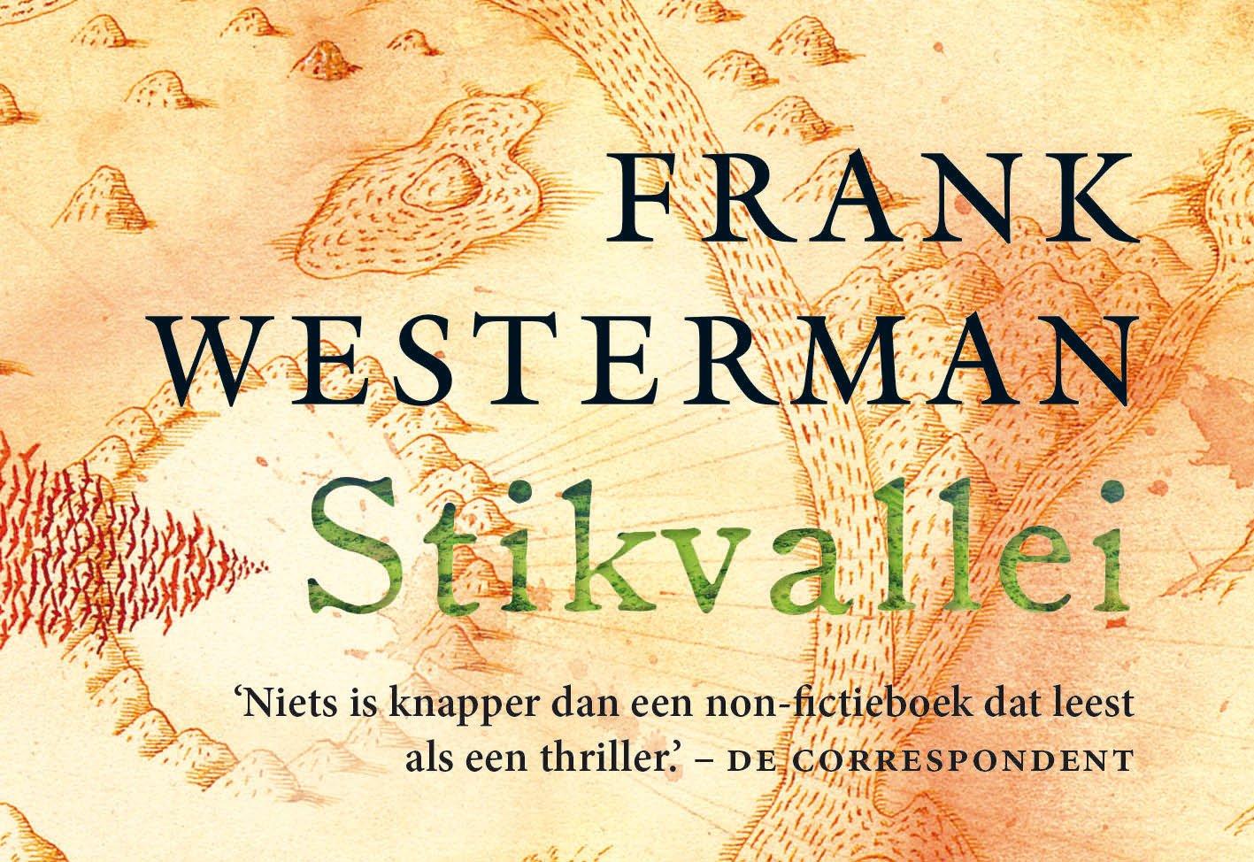 Stikvallei | Dwarsligger 9789049805753 Frank Westerman Dwarsligger®   Reisverhalen Wereld als geheel