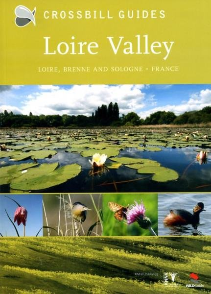 Loire Valley – Loire Brenne and Sologne | natuurreisgids 9789050113540  Crossbill Guides Foundation / KNNV Nature Guides  Natuurgidsen Loire & Centre