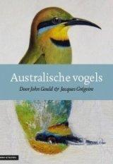 Australische vogels volgens John Gould & Jacques Grégoire 9789050115537 Jip Binsbergen, Achsa Vissel; John Gould (ill.) KNNV   Natuurgidsen, Vogelboeken Australië