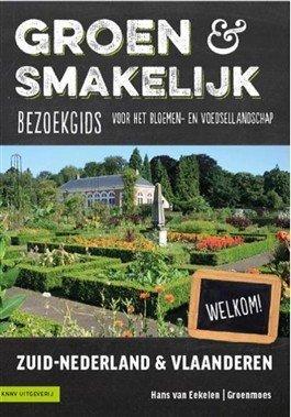 Groen en smakelijk - Zuid-Nederland & Vlaanderen 9789050115735 Hans van Eekelen KNNV Groen en smakelijk  Culinaire reisgidsen, Reisgidsen Nederland