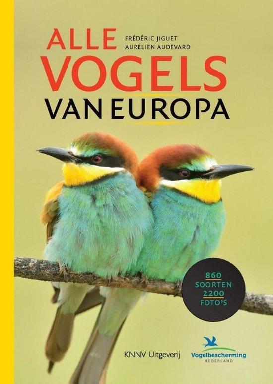 Alle Vogels van Europa | Frédéric Jiguet, Aurélien Audevard 9789050115940 Frédéric Jiguet, Aurélien Audevard KNNV   Natuurgidsen Europa