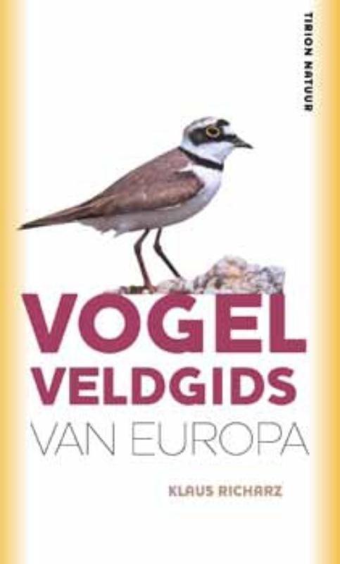 Vogelveldgids van Europa 9789052108643 Anne Puchta Tirion Tirion Natuur  Natuurgidsen Europa