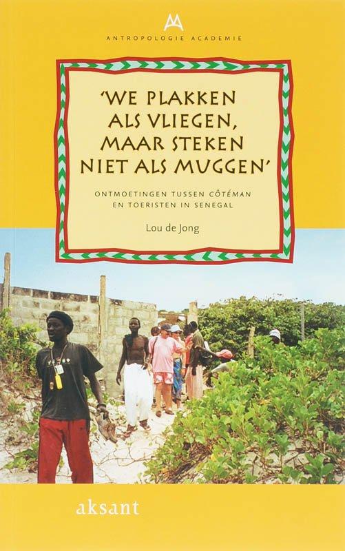 We plakken als vliegen, maar steken niet als muggen 9789052602417 Lou de Jong Amsterdam University Press   Landeninformatie West-Afrikaanse kustlanden (van Senegal tot en met Nigeria)