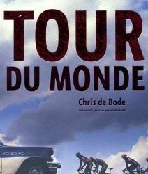 Tour du Monde * 9789053305560 Chris de Bode, voorwoord: Jeroen Wielaert Mets en Schilt / SBK Amsterdam   Fietsgidsen Wereld als geheel