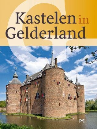 Kastelen in Gelderland 9789053454107  Matrijs   Landeninformatie Oost Nederland