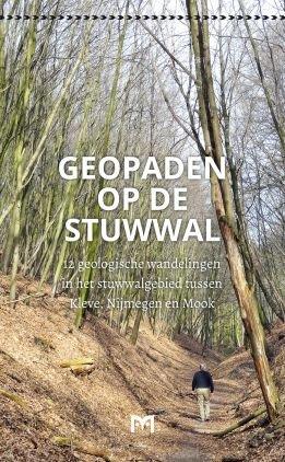 Geopaden op de stuwwal 9789053454862 Vereniging Geopaden Stuwwal Matrijs Cultuurhistorische Routes  Historische reisgidsen, Wandelgidsen, Landeninformatie Nijmegen en het Rivierengebied
