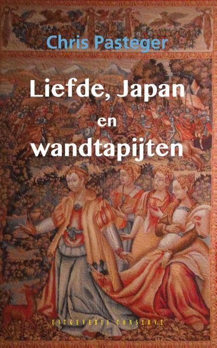 Liefde, Japan en wandtapijten | Chris Pasteger 9789054294795 Chris Pasteger Conserve   Reisverhalen Japan
