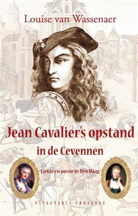 Jean Cavalier's Opstand in de Cevennen | Louise van Wassenaer 9789054294801 Louise van Wassenaer Conserve   Historische reisgidsen, Reisverhalen Cevennen, Lozère, Gard en Aveyron
