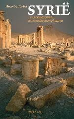 Syrië 9789054601562 Theo de Feyter Bulaaq   Historische reisgidsen, Landeninformatie Syrië, Libanon, Jordanië, Irak
